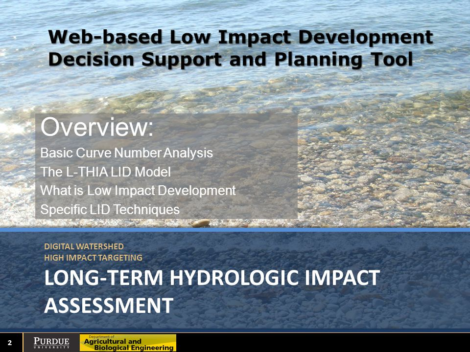 L-THIA LID Lot Level Low Impact Development 2010: Redefining Water in the City © 2010 ASCE Purdue University is an Equal Opportunity/Equal Access institution.