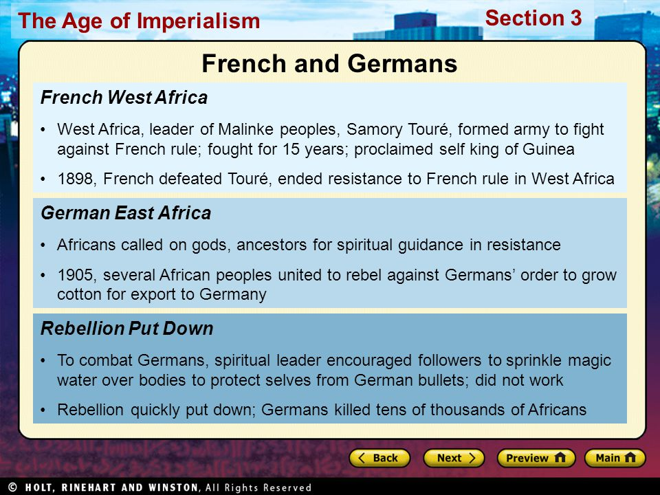 The Age of Imperialism Section 3 French West Africa West Africa, leader of Malinke peoples, Samory Touré, formed army to fight against French rule; fo