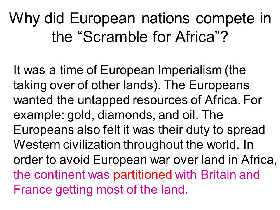 Why did European nations compete in the Scramble for Africa .