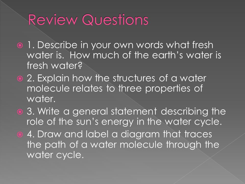  1.Describe in your own words what fresh water is.