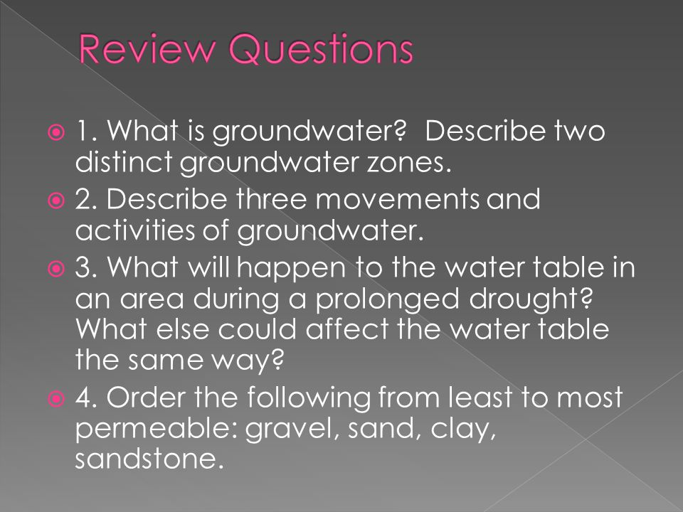  1.What is groundwater. Describe two distinct groundwater zones.