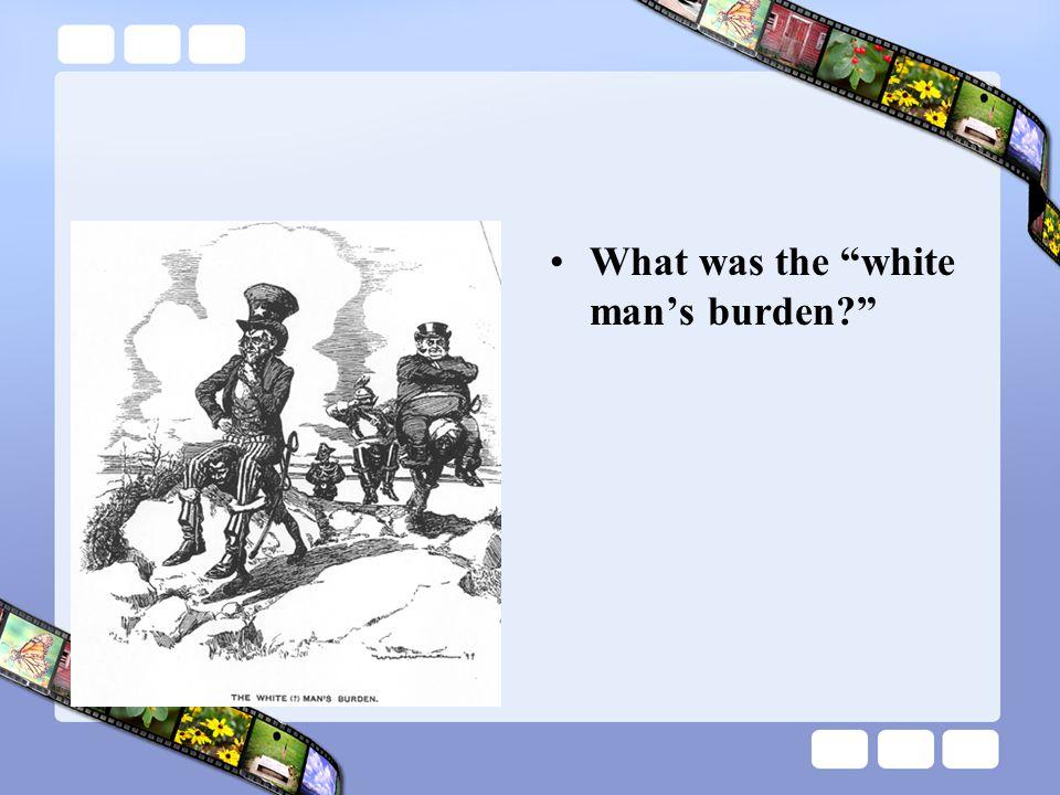 What was the white man's burden