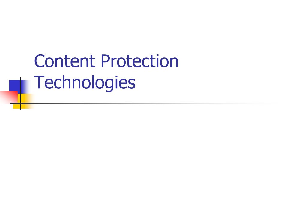 Content Protection Technologies