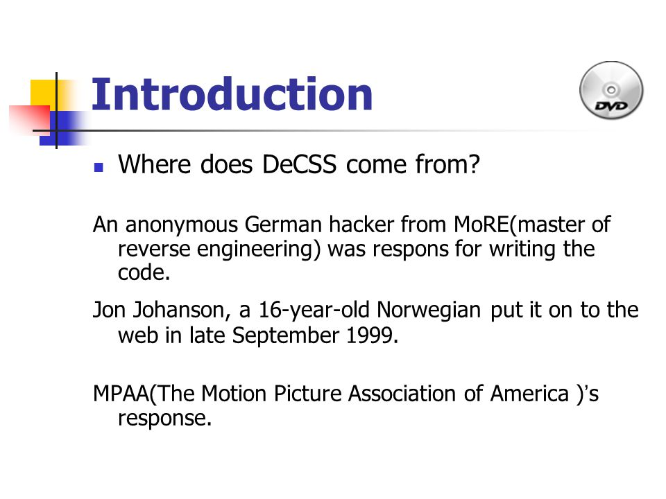 Introduction Where does DeCSS come from.