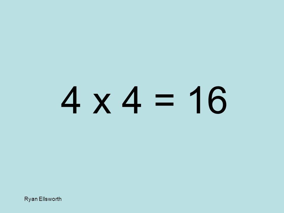 Ryan Ellsworth 3 x 5 = 15