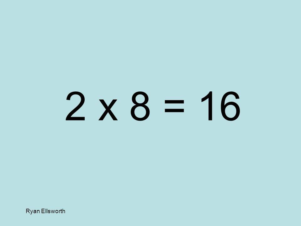 Ryan Ellsworth 4 x 4 = 16
