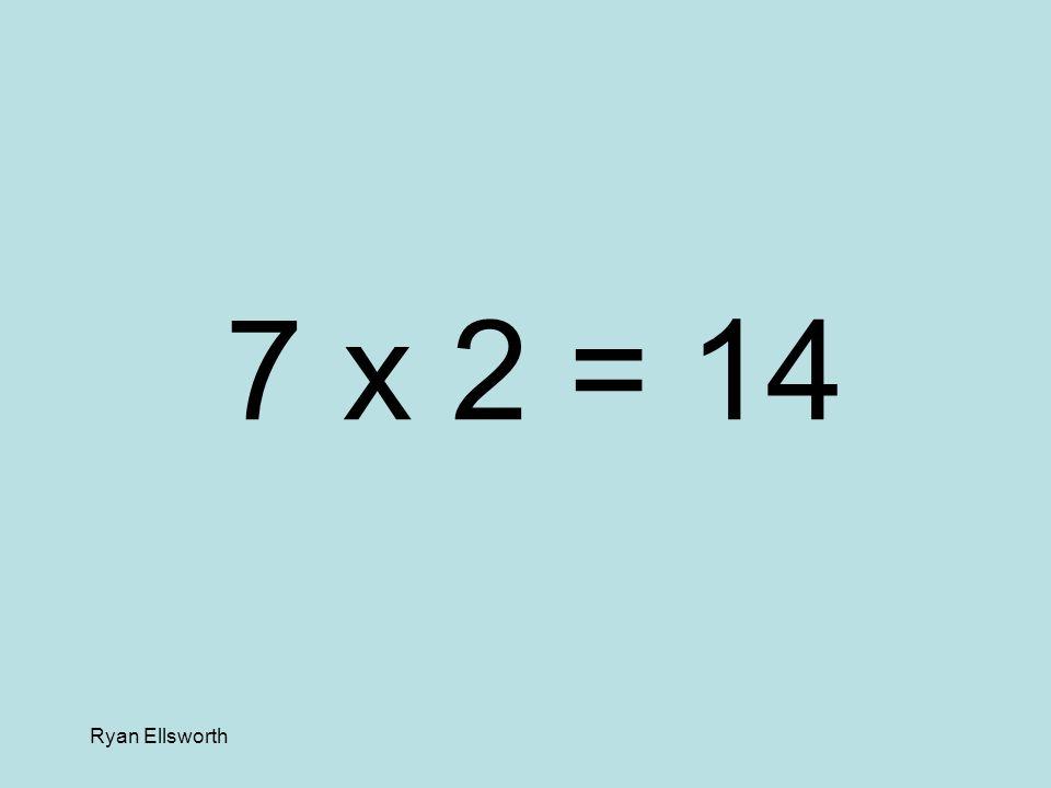 Ryan Ellsworth 8 x 9 = 72