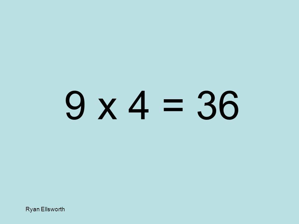 Ryan Ellsworth 4 x 2 = 8