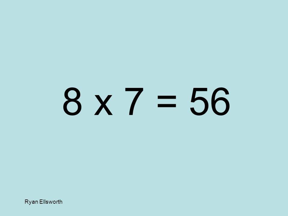 Ryan Ellsworth 5 x 2 = 10