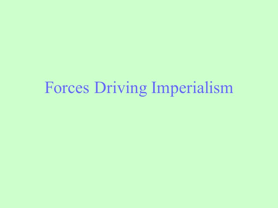 Forces Driving Imperialism