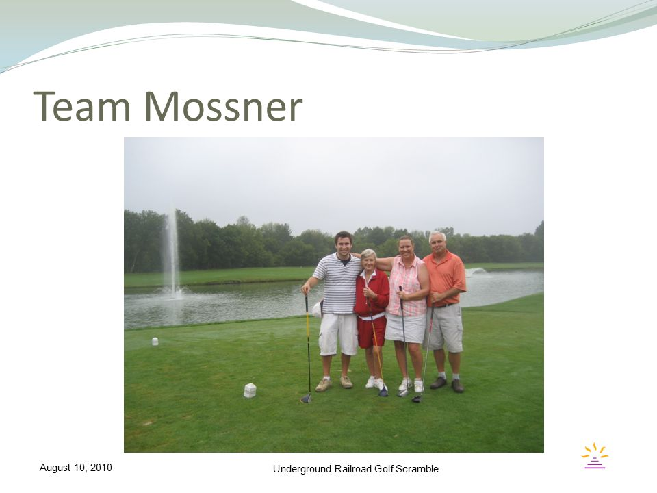 Team Mossner Underground Railroad Golf Scramble August 10, 2010