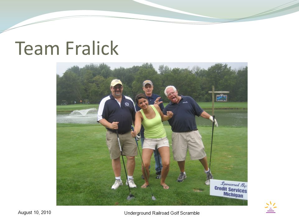 Team Fralick Underground Railroad Golf Scramble August 10, 2010