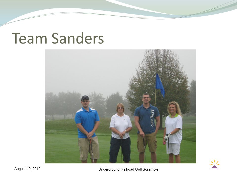 Team Sanders Underground Railroad Golf Scramble August 10, 2010