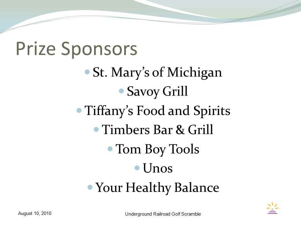 St. Mary's of Michigan Savoy Grill Tiffany's Food and Spirits Timbers Bar & Grill Tom Boy Tools Unos Your Healthy Balance Prize Sponsors Underground R