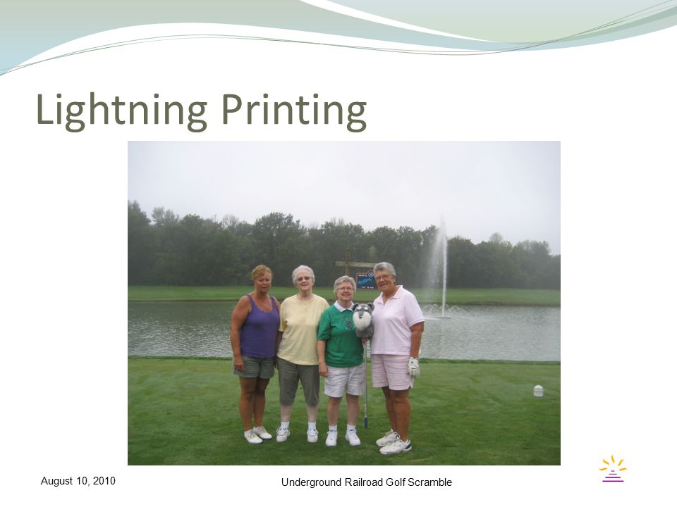 Lightning Printing Underground Railroad Golf Scramble August 10, 2010