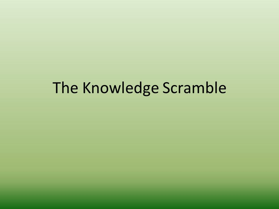 The Knowledge Scramble