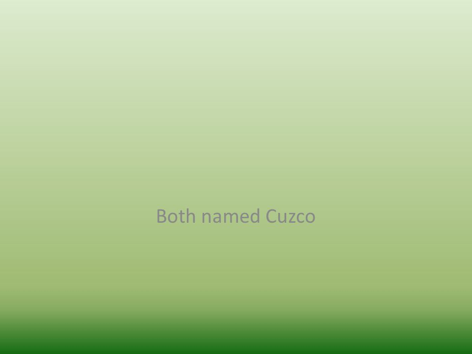 Both named Cuzco