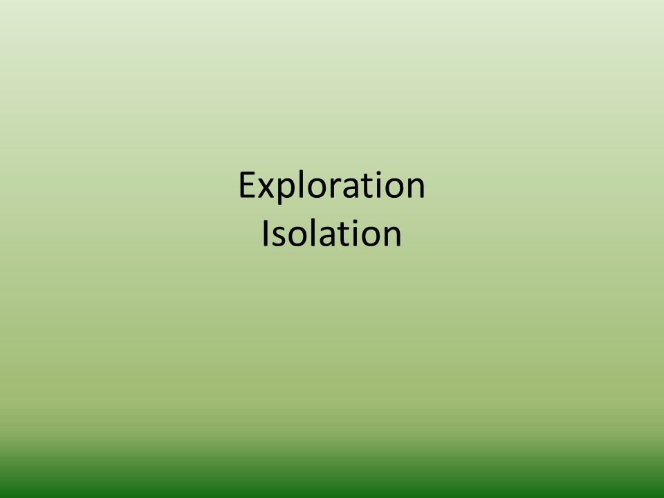Exploration Isolation
