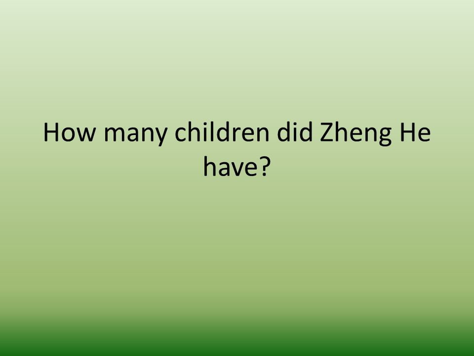 How many children did Zheng He have