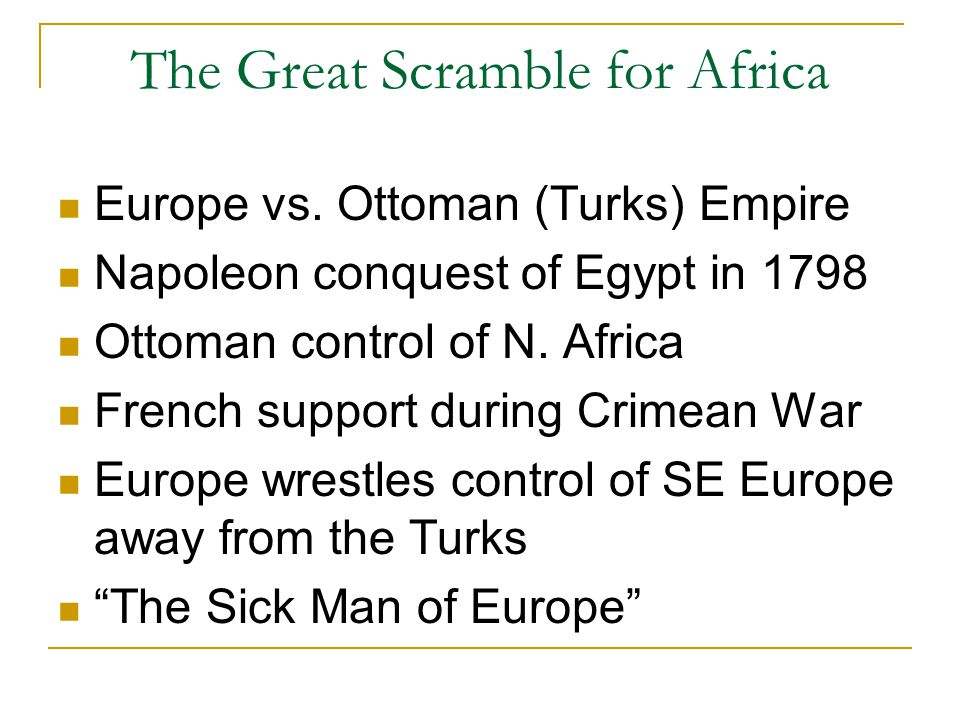 The Great Scramble for Africa Africa before the Scramble British in South Africa – The Boer War France and Spain on Ivory Coast Very little colonization by 1870