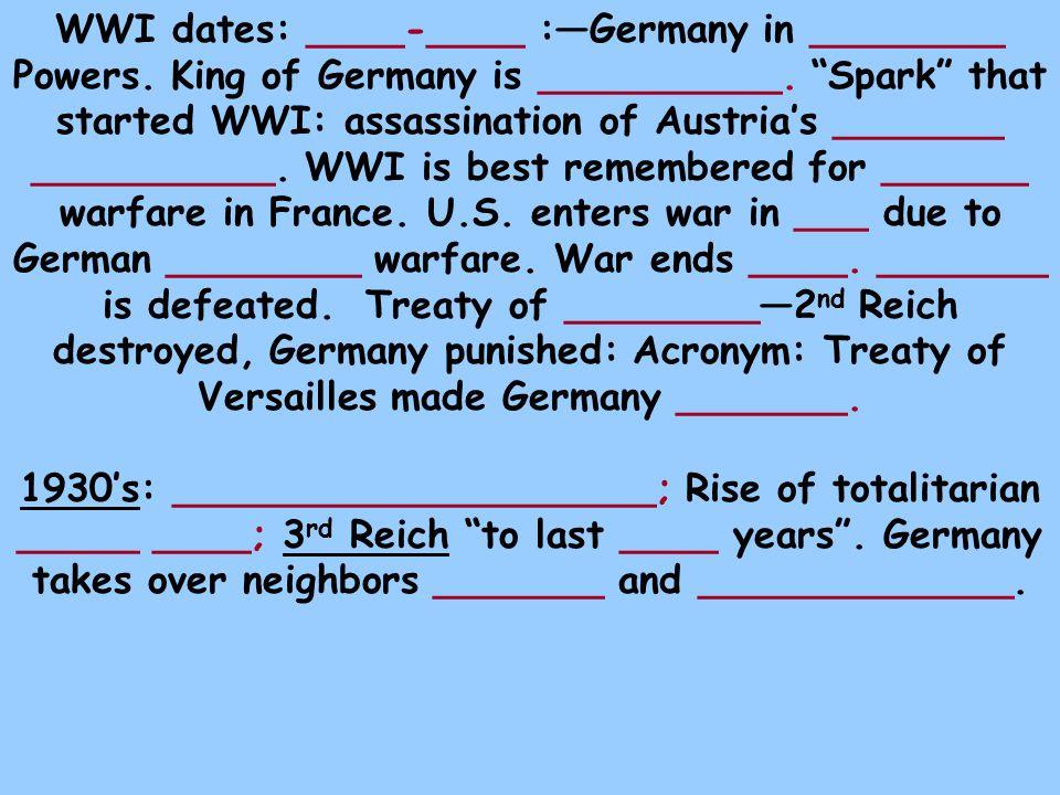 WWI dates: ____-____ :—Germany in ________ Powers.