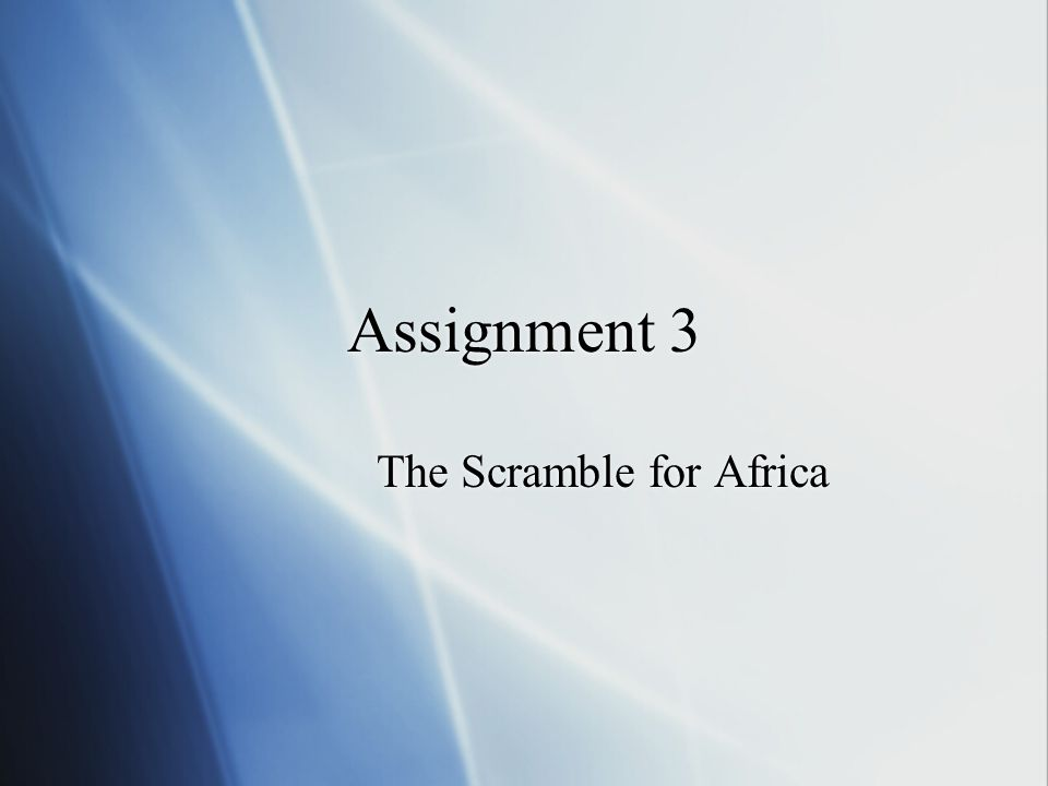 Assignment 3 The Scramble for Africa
