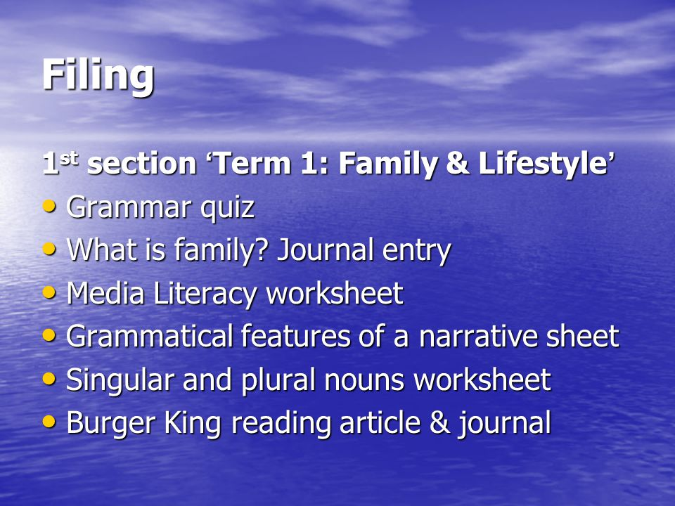 Filing 1 st section ' Term 1: Family & Lifestyle ' Grammar quiz Grammar quiz What is family? Journal entry What is family? Journal entry Media Literac