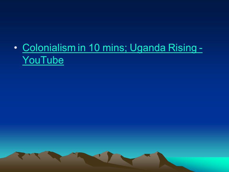 Colonialism in 10 mins; Uganda Rising - YouTubeColonialism in 10 mins; Uganda Rising - YouTube