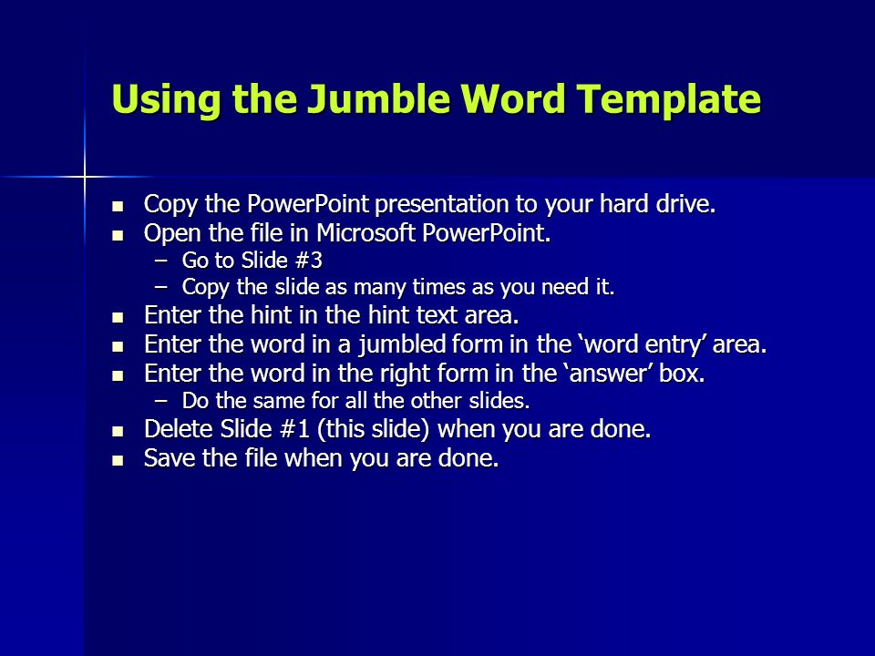 Using the Jumble Word Template Copy the PowerPoint presentation to your hard drive.