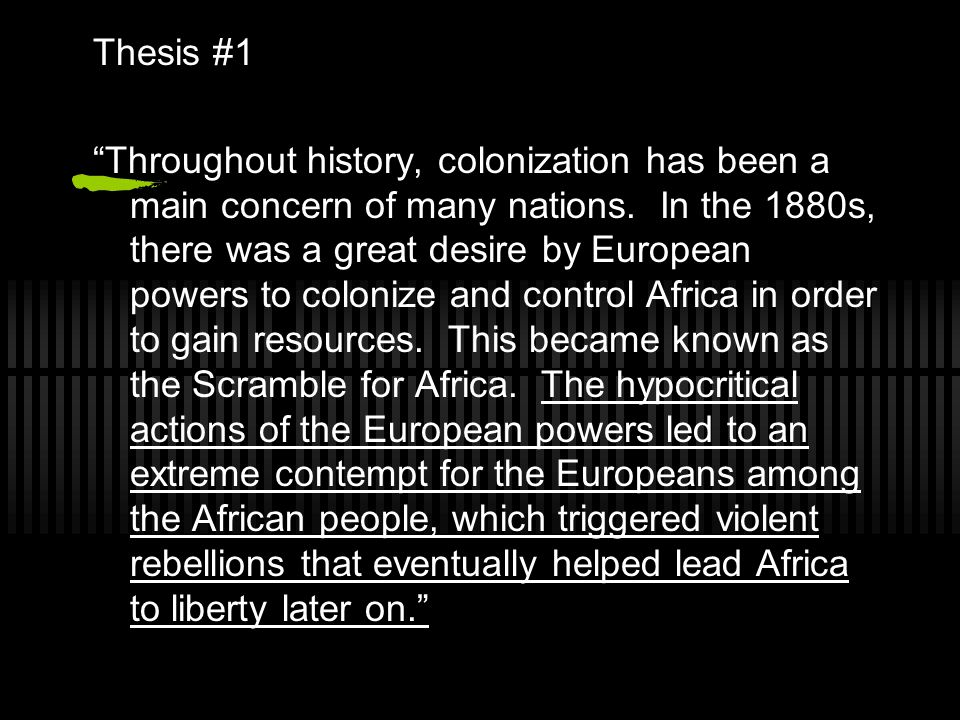 Thesis #1 Throughout history, colonization has been a main concern of many nations.