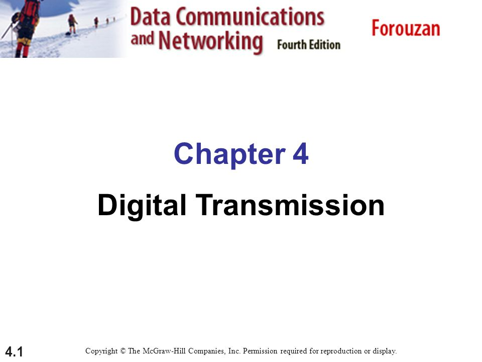 4.1 Chapter 4 Digital Transmission Copyright © The McGraw-Hill Companies, Inc.