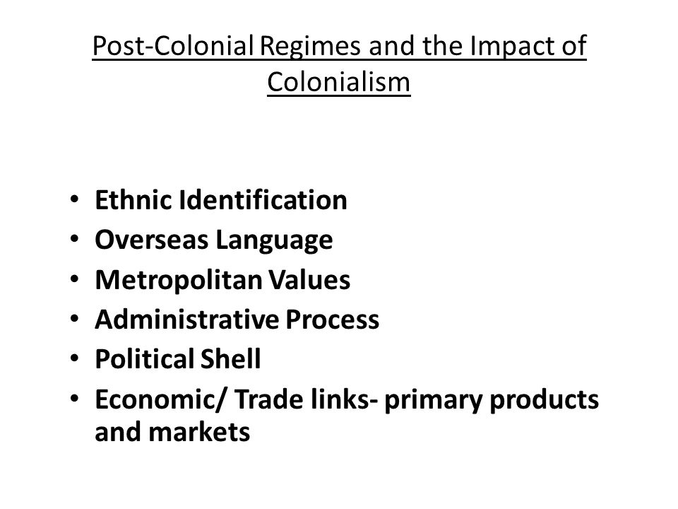 Post-Colonial Regimes Post Settler Regimes: Home Rule Zimbabwe Namibia South Africa