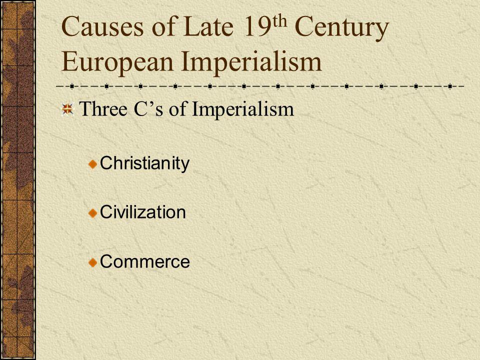 Causes of Late 19 th Century European Imperialism Economic