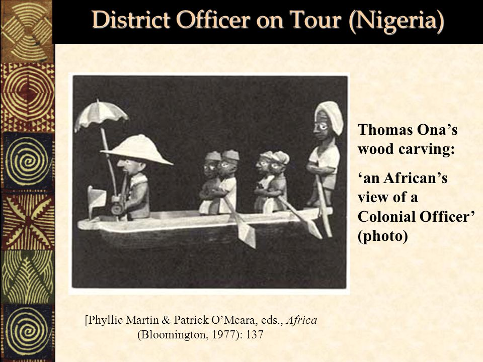 District Officer on Tour (Nigeria) [Phyllic Martin & Patrick O'Meara, eds., Africa (Bloomington, 1977): 137 Thomas Ona's wood carving: 'an African's view of a Colonial Officer' (photo)