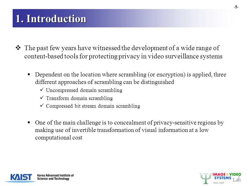 1. Introduction  The past few years have witnessed the development of a wide range of content-based tools for protecting privacy in video surveillanc