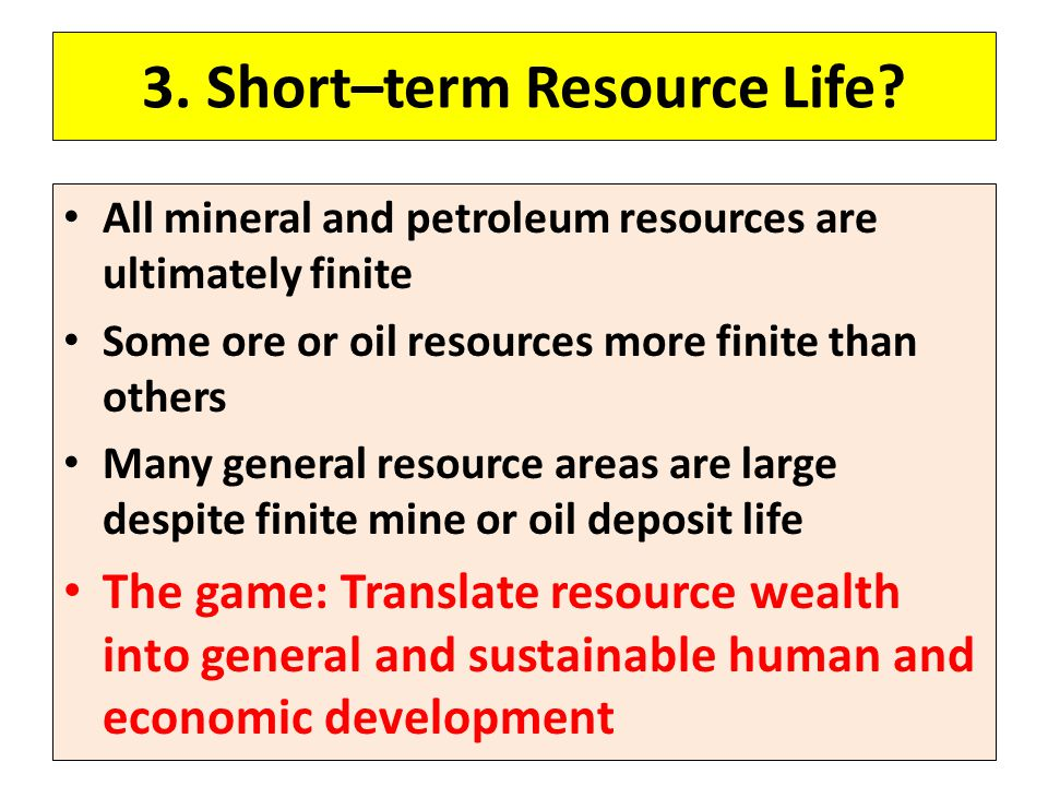 3. Short–term Resource Life.