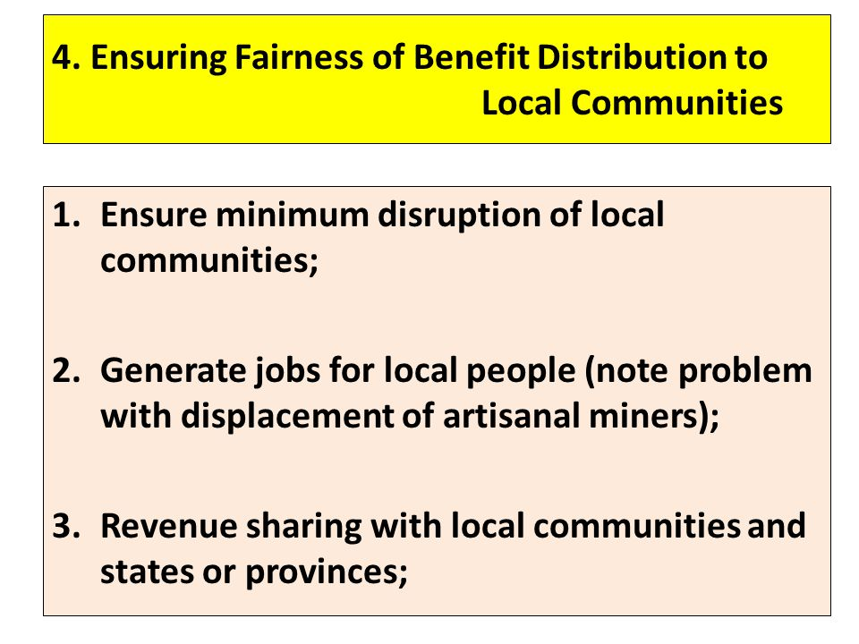 4. Ensuring Fairness of Benefit Distribution to Local Communities 1.Ensure minimum disruption of local communities; 2.Generate jobs for local people (