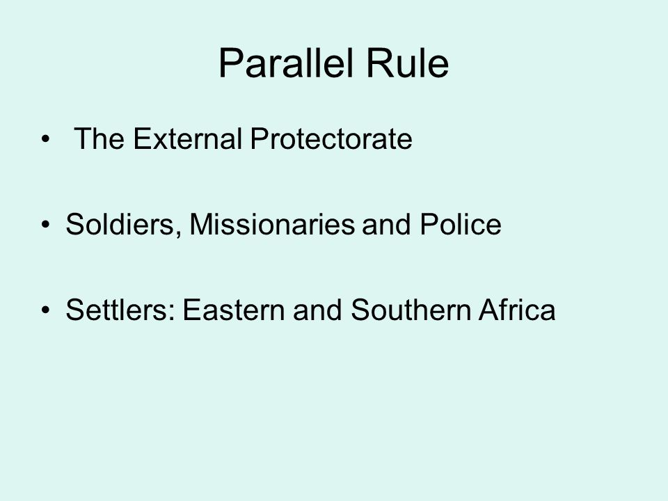 Parallel Rule The External Protectorate Soldiers, Missionaries and Police Settlers: Eastern and Southern Africa