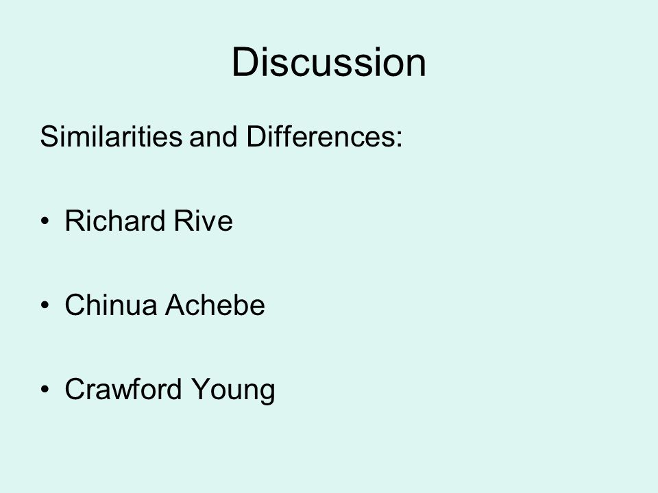 Discussion Similarities and Differences: Richard Rive Chinua Achebe Crawford Young