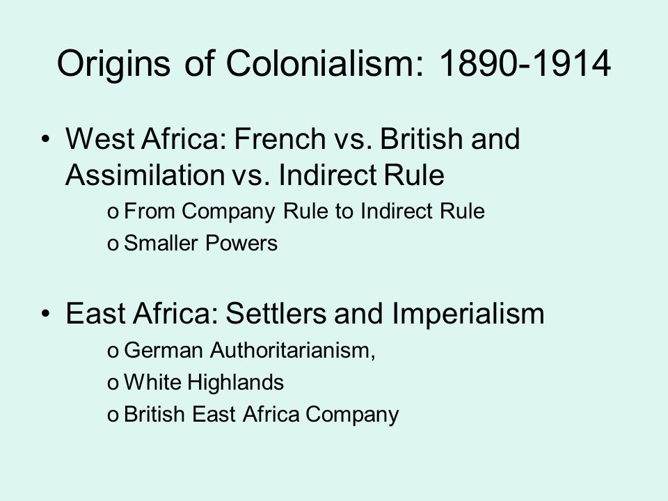Origins of Colonialism: 1890-1914 West Africa: French vs.
