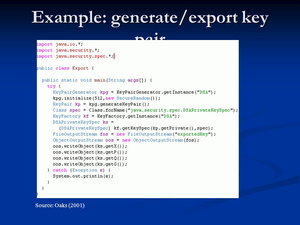 Example: generate/export key pair Source: Oaks (2001)