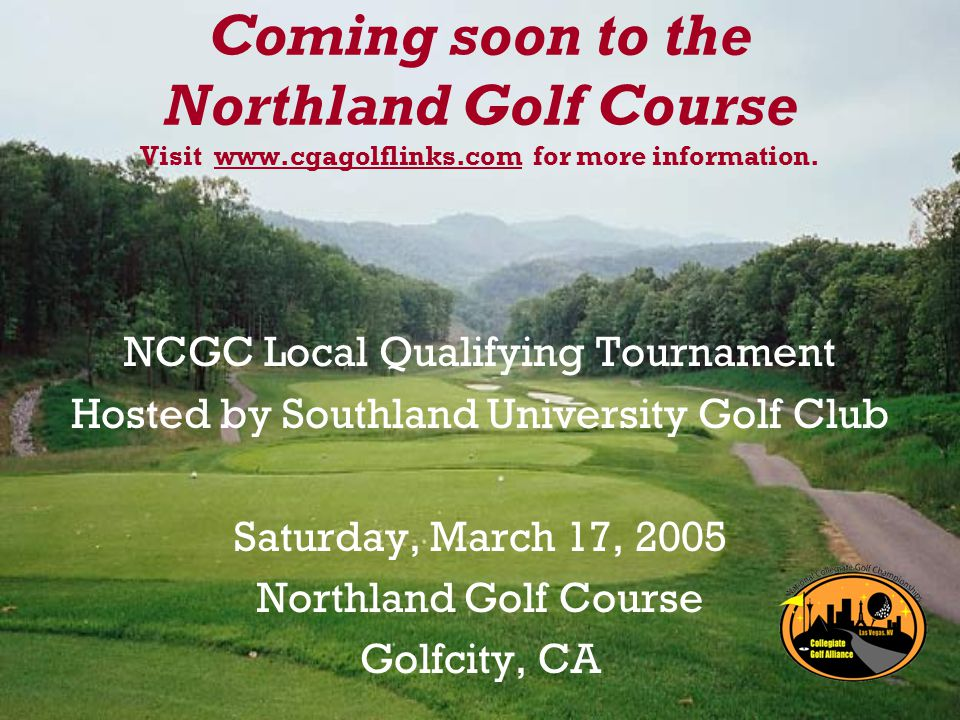 Coming soon to the Northland Golf Course Visit www.cgagolflinks.com for more information.