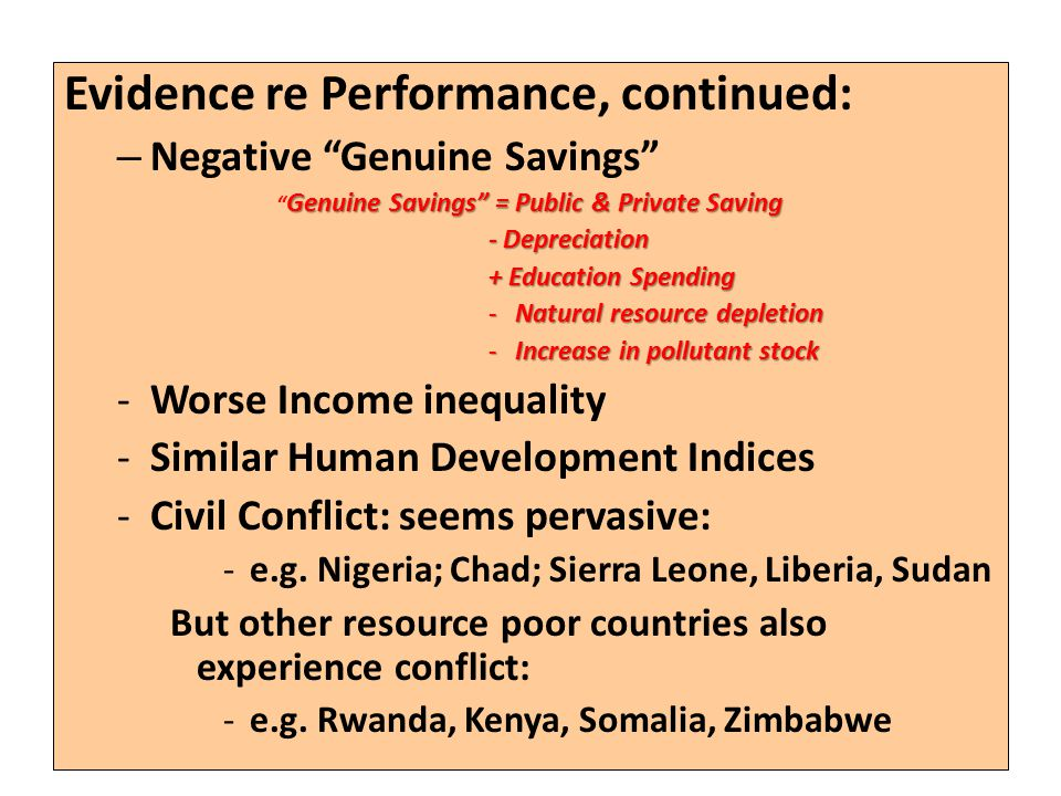 "Evidence re Performance, continued: – Negative ""Genuine Savings"" Genuine Savings"" = Public & Private Saving "" Genuine Savings"" = Public & Private Savi"