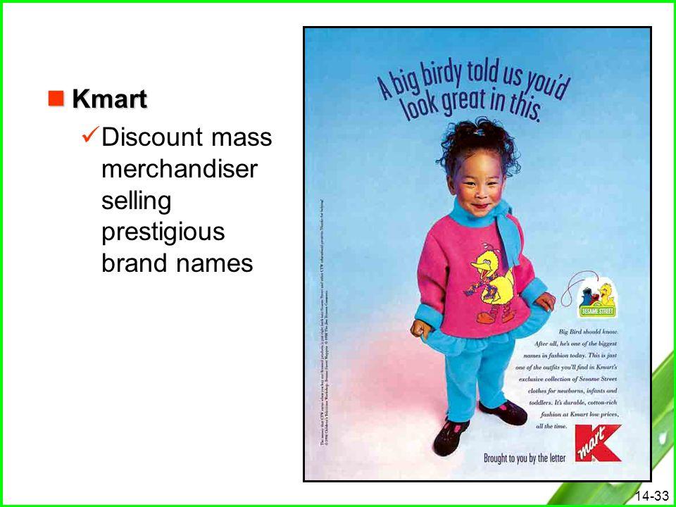 14-33 Kmart Kmart Discount mass merchandiser selling prestigious brand names