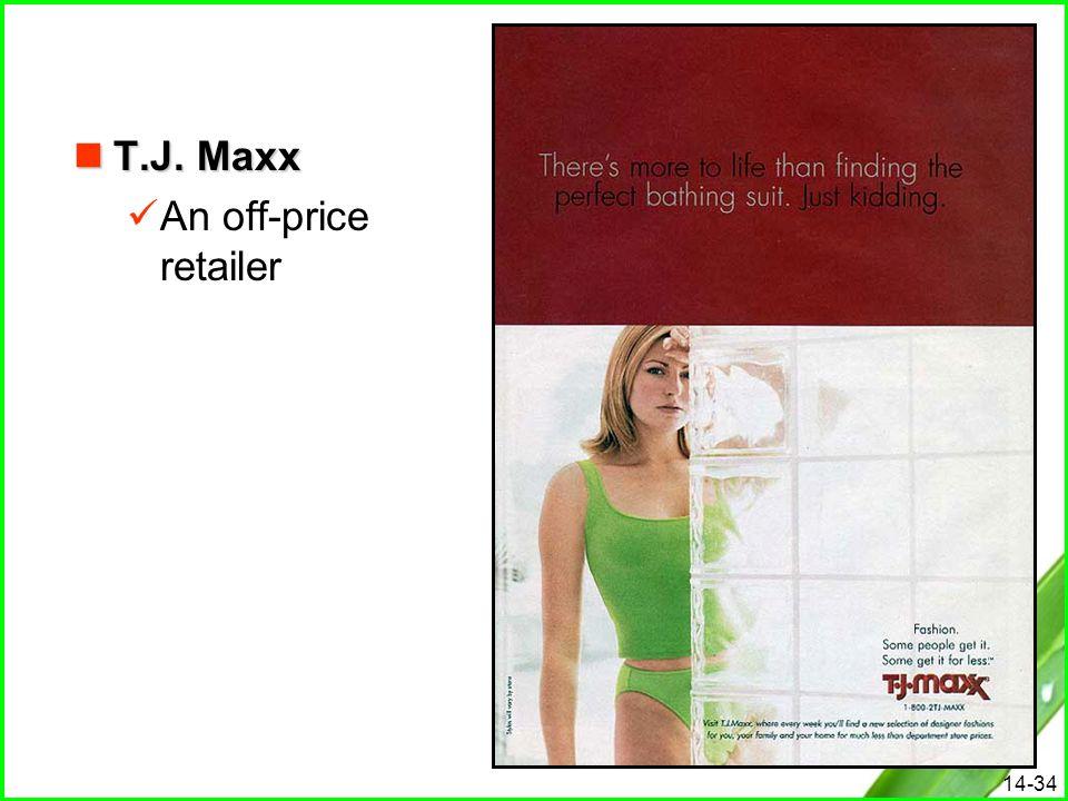 14-34 T.J. Maxx T.J. Maxx An off-price retailer