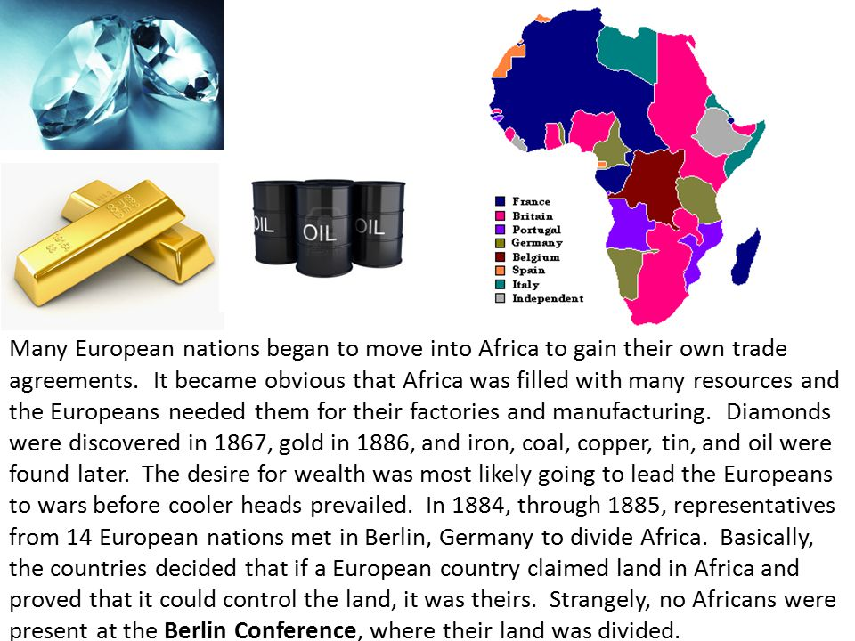 Many European nations began to move into Africa to gain their own trade agreements.