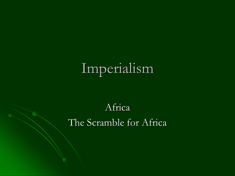 Imperialism Africa The Scramble for Africa