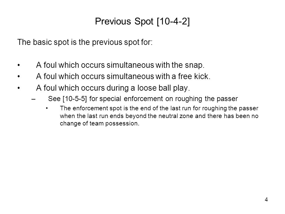 15 Multiple Plays During Same Down Basic Spot Line of Scrimmage Pass Catch Run Snap The forward pass and the run preceding it are a loose ball play.