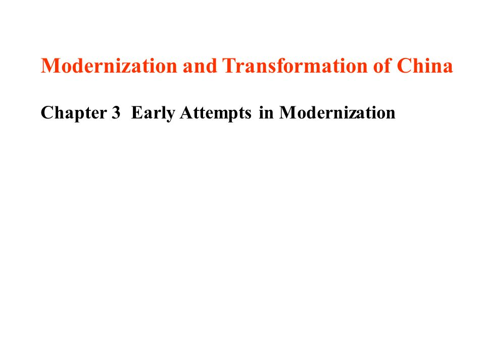 Modernization and Transformation of China Chapter 3 Early Attempts in Modernization