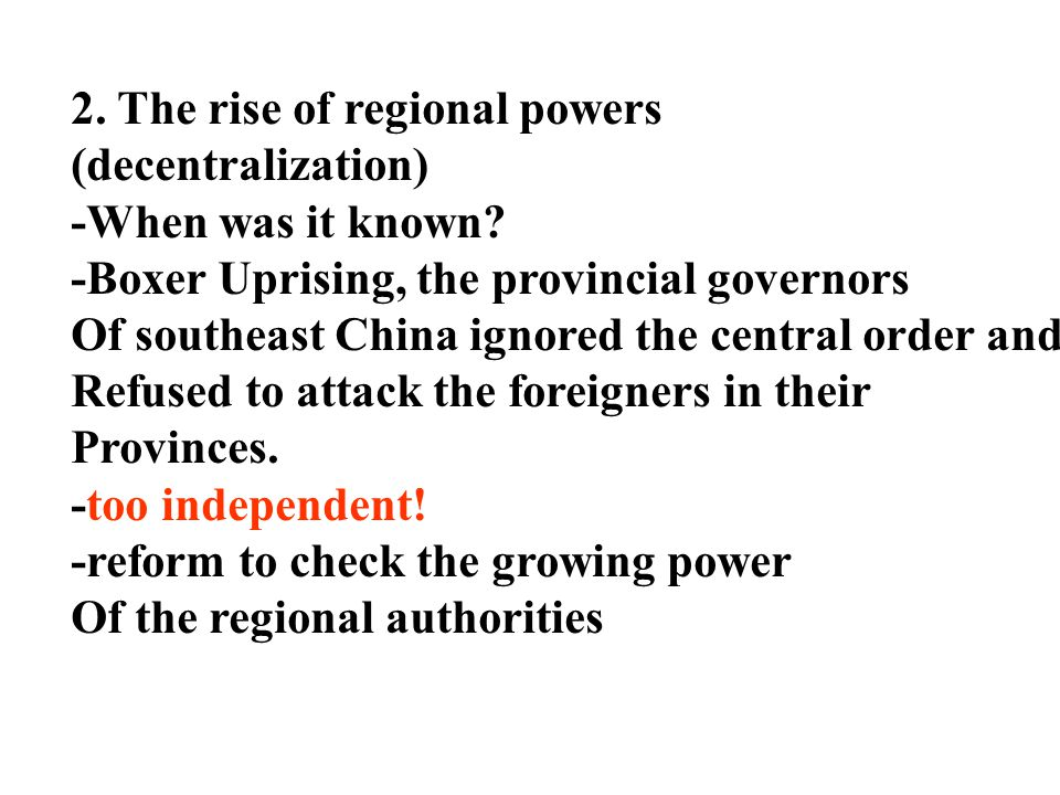 2. The rise of regional powers (decentralization) -When was it known.